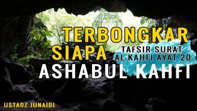Photo of (Video) Terbongkar Siapa Ashabul Kahfi | Kajian Tafsir Al-Kahfi Ayat 20  | Ustadz Junaidi