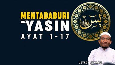 Photo of (Video) Mentadaburi Qs.Yasin Ayat 1-17  | Ustadz Junaedi