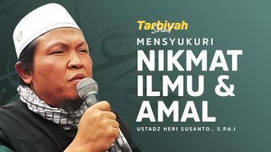 Photo of Mensyukuri Nikmat Ilmu dan Amal | Ustadz Heri Susanto, S.Pd.I