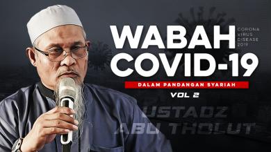 Photo of Vol:2 Wabah Covid-19 dalam Pandangan Syariah Virus Corona Adalah Mahluk ALLAH