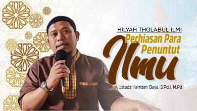Photo of Perhiasan Para Penuntut Ilmu | Ustadz Hamzah Baya, S.Pd.I, M.Pd