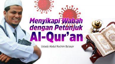 Photo of Menyikapi Wabah Dengan Petunjuk Al-Qur'an | Ustadz Abdul Rochim Ba'asyir