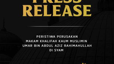 """Photo of [PRESS RELEASE] """"Peristiwa Perusakan Makam Khalifah Kaum Muslimin Umar Bin Abdul Aziz Rahimahullah Di Syam"""""""
