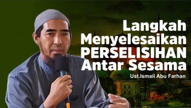 Photo of Langkah Menyelesaikan Perselisihan Antara Sesama | Ustadz Ismail Abu Farhan