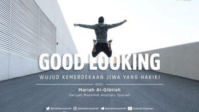 Photo of Good Looking, Wujud Kemerdekaan Jiwa Yang Hakiki